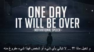 getlinkyoutube.com-AirDz Motivation || ▶ One day it will be over ( Arabic translated )
