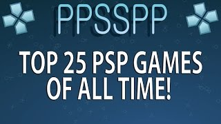getlinkyoutube.com-PPSSPP Emulator | Top 25 PSP Games of All Time! [1080p HD] | Sony PSP
