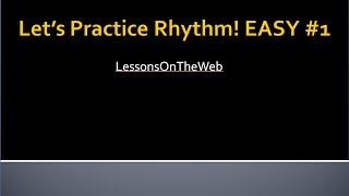 getlinkyoutube.com-Rhythm practice for Beginners - EASY Practice Session #1 - LessonsOnTheWeb