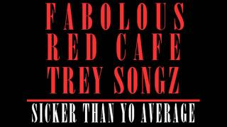 Fabolous - Sicker Than Yo Average (ft. Trey Songz & Red Cafe)