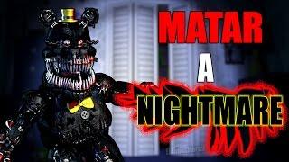 getlinkyoutube.com-10 MANERAS DE MATAR A NIGHTMARE - Five Nights at Freddy's 4 - Fnaf 4
