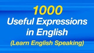 1000 Useful Expressions in English - Learn English Speaking