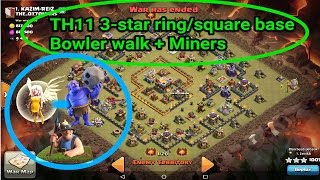 getlinkyoutube.com-Clash of Clans- How to 3-star TH11 ring/square base.  Bowler Walk+ Miners