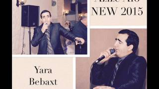 getlinkyoutube.com-Azize Afo NEW 2015 ( Yara bebaxt)