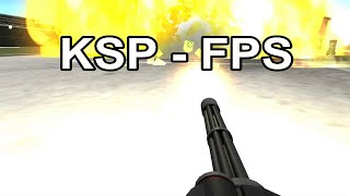 KSP - First Person Shooter