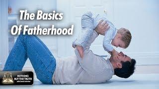 The Basics of Fatherhood
