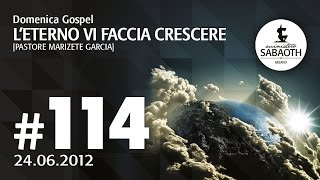 Domenica Gospel - 24 Giugno 2012 - L'Eterno vi faccia crescere - Marizete Garcia