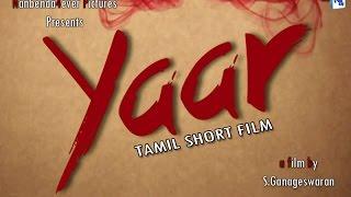 getlinkyoutube.com-YAAR   TAMIL THRILLER SHORT FILM (Eng.Subtitle)   2015   HD