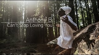 Anthony B - Can't Stop Loving You