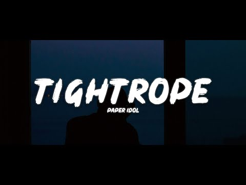 Paper Idol - Tightrope (Lyrics)