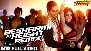 getlinkyoutube.com-Besharmi Ki Height (Remix) | Full Video Song | Main Tera Hero | Varun Dhawan, Ileana D'Cruz