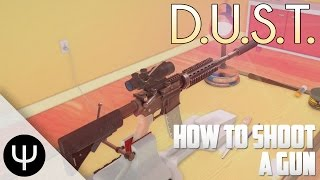 getlinkyoutube.com-D.U.S.T. — How To Shoot a Gun!