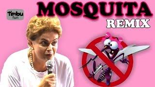 Dilma - Mosquita (Remix) - By Timbu Fun