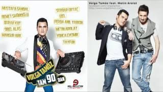 Volga Tamöz feat. Metin Arolat - Dert Değil