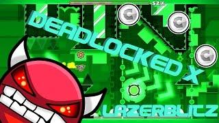 getlinkyoutube.com-Deadlocked X 100% by LazerBlitz [Geometry Dash 2.0]