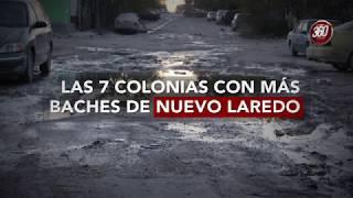 LAS 7 COLONIAS CON MÁS BACHES EN NUEVO LAREDO