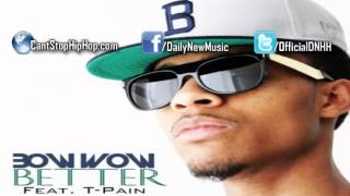 Bow Wow - Better (ft. T-pain)