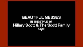 Beautiful Messes (In the Style of Hillary Scott) (Karaoke with Lyrics)