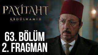 Payitaht Abdülhamid 63. Bölüm 2. Tanıtım