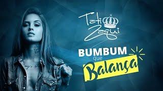 getlinkyoutube.com-Tati Zaqui – Bumbum Que Balança (Lyric Video)