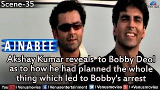getlinkyoutube.com-Akshay Kumar Explains the Whole Plan to Bobby Deol (Ajnabee)