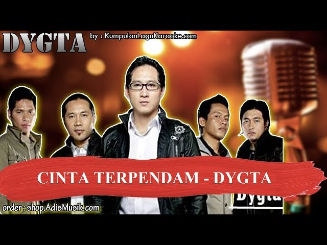 CINTA TERPENDAM -  DYGTA Karaoke