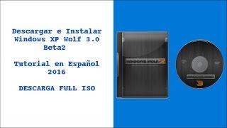 getlinkyoutube.com-Windows XP Wolf 3.0 Beta2 [Estable]
