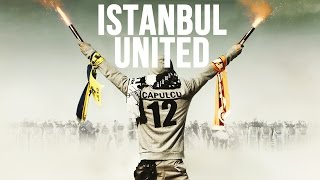 Istanbul United - Trailer