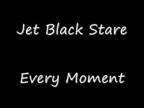 Every Moment de Jet Black Stare Letra y Video