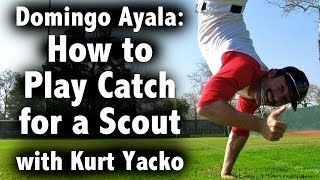 How to Play Catch for a Scout with Domingo Ayala