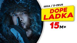 IKKA - DOPE LADKA (Official Video) | Dr. Zeus | Gaana Exclusives