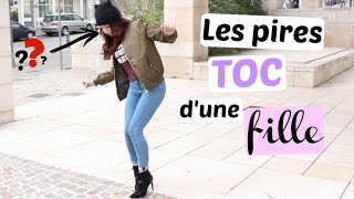 getlinkyoutube.com-Les PIRES TOC d'une fille !!