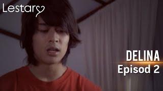 Lestary | Delina | Episod 2
