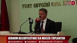 Atakum Belediyesi'nde ilk meclis toplantısı