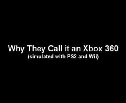 Why They Call It An Xbox 360