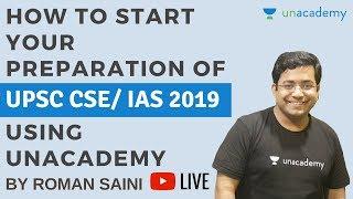 How to start your preparation of UPSC CSE/ IAS 2019 using Unacademy by Roman Saini