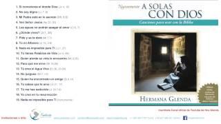 getlinkyoutube.com-1 HORA MUSICA CON HERMANA GLENDA 1 - A SOLAS CON DIOS ( OFICIAL)