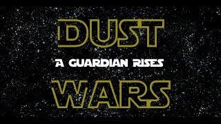 getlinkyoutube.com-Dust Wars: A Guardian Rises Mock Trailer