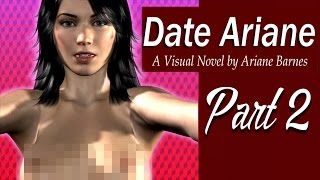 "Let's ""Have Sex"" - Date Ariane: Part 2"