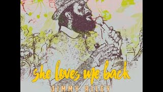 Jimmy Riley - She Loves Me Back