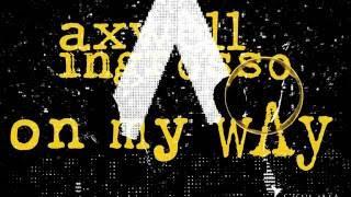 getlinkyoutube.com-On My Way to Save the World - Axwell /\ Ingrosso