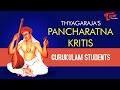 Thyagarajas Pancharatna Kritis    by Gurukulam Students    #PancharatnaKritis