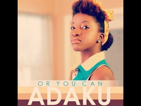 Adaku -  Or You Can (Official Music Video) [AFRICAX5]