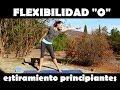 """Estiramientos para principiantes - flexibilidad """"0"""""""