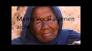 memo vocal algerin aicha