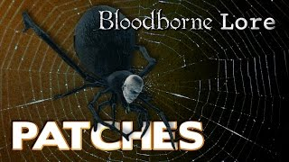 getlinkyoutube.com-Bloodborne Lore - Patches, From Hyena to Spider