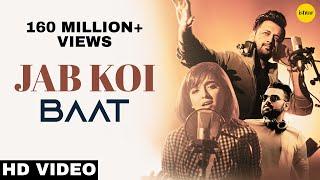 Jab Koi Baat   DJ Chetas | Full Video | Ft : Atif Aslam & Shirley Setia | Latest Romantic Songs 2018