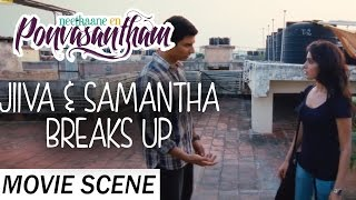getlinkyoutube.com-Jiiva & Samantha Breaks Up - Neethaane En Ponvasantham | Scene | Jiiva, Samantha | Ilaiyaraaja