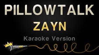 getlinkyoutube.com-ZAYN - PILLOWTALK (Karaoke Version)
