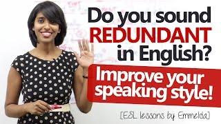 getlinkyoutube.com-Do you sound REDUNDANT in English? Improve your English speaking style ( Free English Lesson)